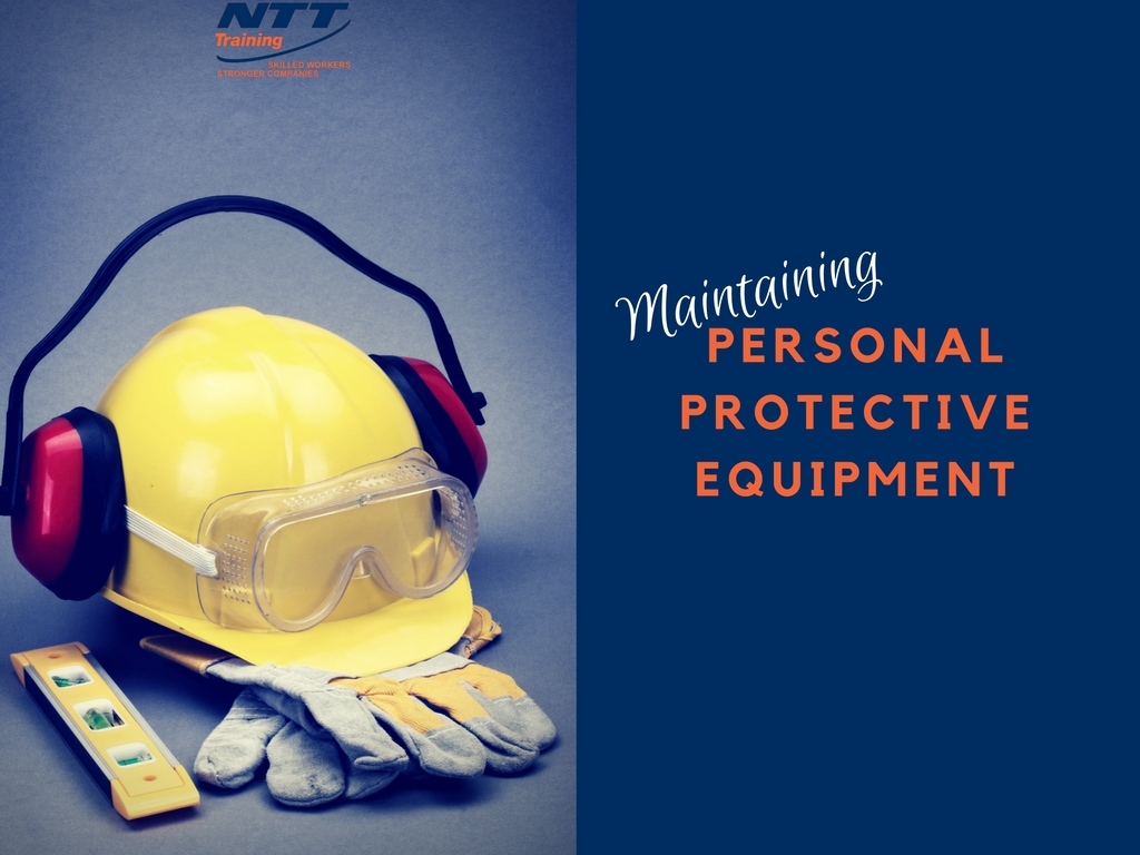 How To Maintain Personal Protective Equipment Ntt Training